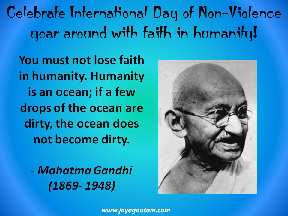 Celebrate International Day of Non-Violence: Mahatma Gandhi's quote on 'faith in humanity'.
